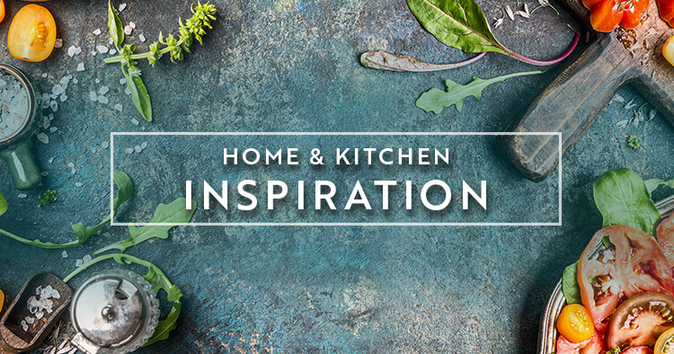 Home and Kitchen Inspiration